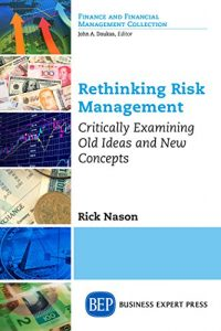 Dr. Rick Nason: Rethinking Risk Management: Critically Examining Old Ideas and New Concepts