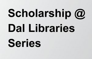 scholarship at dal libraries series